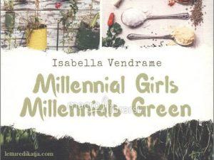 Millennial girls, Millennials green <br> di I. Vendrame, Ed. Il Ciliegio