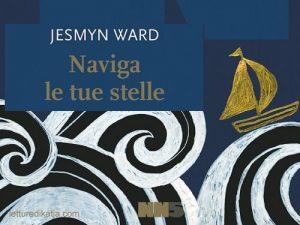 Naviga le tue stelle <br> Jesmyn Ward, ill. Triplett, NNEditore