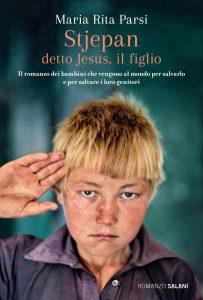 STJEPAN DETTO JESUS, IL FIGLIO Maria Rita Parsi Salani Editore letturedikatja.com