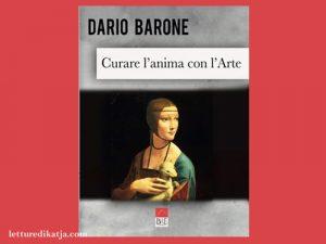 Curare l'anima con l'Arte <br> di Dario Barone, Brè Edizioni