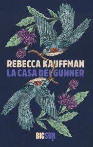La casa dei Gunner Rebecca Kauffman BigSur letturedikatja.com