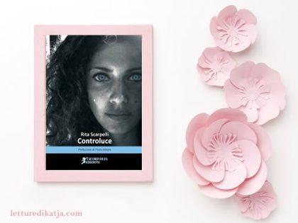 Controluce <br> di Rita Scarpelli, Cicorivolta Edizioni