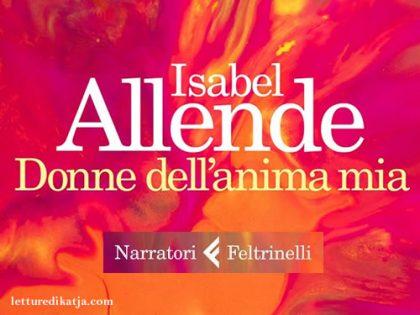 Donne dell'anima mia <br> di Isabel Allende, Feltrinelli Editore