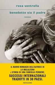 Benedetto sia il padre Rosa Ventrella Libri Mondadori letturedikatja.com