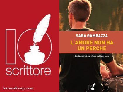 L'amore non ha un perchè <br> di Sara Gambazza, IoScrittore