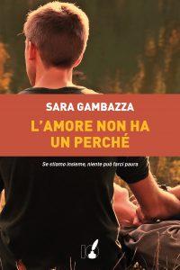 L'amore non ha un perchè Sara Gambazza IoScrittore letturedikatja.com