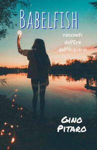 Babelfish: racconti dall'Era dell'Acquario Gino Pitaro letturedikatja.com Amazon