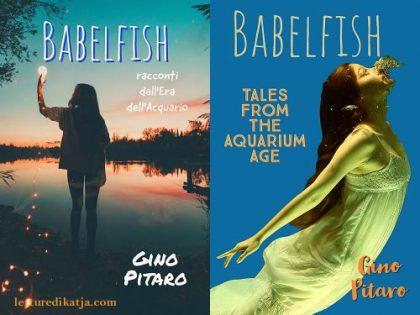Babelfish: racconti dall'Era <br> dell'Acquario, Gino Pitaro