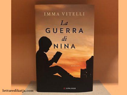 La Guerra di Nina <br> Imma Vitelli, Longanesi