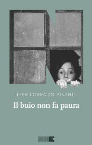 Il buio non fa paura Pier Lorenzo Pisano NN Editore letturedikatja.com