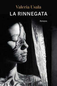 La rinnegata Valeria Usala Garzanti letturedikatja.com