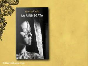 La rinnegata <br> Valeria Usala, Garzanti