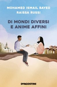 Di mondi e anime affini di Mohamed Ismail Bayed e Raissa Russi DeAgostini letturedikatja.com