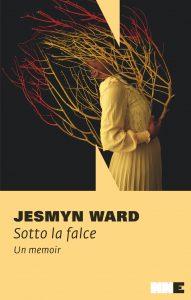 Sotto la falce jesmyn Ward NN Editore letturedikatja.com
