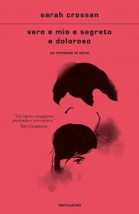 Vero e mio e segreto e doloroso di Sarah Crossan Libri Mondadori letturedikatja.com